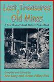 Lost Treasures and Old Mines, Ann Lacy and Anne Valley Fox, 0865348200