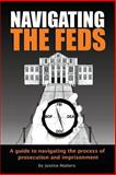 Navigating the Feds, Justice Matters, 0990538206