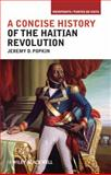 A Concise History of the Haitian Revolution, Popkin, Jeremy D., 1405198206