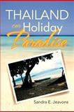 Thailand Our Holiday Paradise, Sandra E. Jeavons, 1479768200