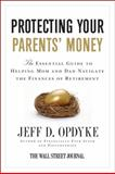 Protecting Your Parents' Money, Jeff D. Opdyke, 0061358207