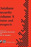Database Security Vol. 10 : Status and Prospects, , 041280820X