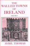 Walled Towns of Ireland, Thomas, Avril, 0716528207
