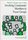 Involving Community Members in Focus Groups, Krueger, Richard A. and King, Jean A., 076190820X