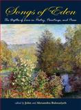 Songs of Eden : The Depths of Love in Poetry, Paintings, and Prose, Balouziyeh, John, 0984518207