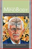 Welcome to Your Mind Body, Rudy Kachmann and Kim Kachmann-Geltz, 1933858206