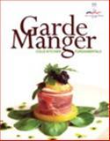 Garde Manger : Cold Kitchen Fundamentals, Leonard, Edward F. and Carlos, Brenda R., 0133098206