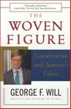 The Woven Figure, George F. Will, 0684848201