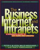 The Business Internet and Intranets : A Manager's Guide to Key Terms and Concepts, Keen, Peter G. W. and Mougayar, Walid, 0875848206
