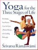 Yoga for the Three Stages of Life, Srivatsa Ramaswami, 0892818204