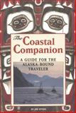 The Coastal Companion : A Guide for the Alaska-Bound Traveler, Upton, Joe, 0964568209