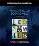 Principles of Economics : Global Financial Crisis, Taylor, John and Weerapana, Akila, 1439078203