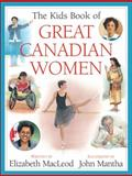 The Kids Book of Great Canadian Women, Elizabeth MacLeod, 1553378202