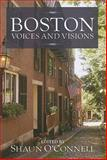 Boston : Voices and Visions, O'Connell, Shaun, 1558498206
