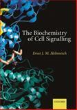 The Biochemistry of Cell Signalling, Helmreich, Ernst, 0198508204