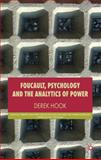 Foucault, Psychology and the Analytics of Power, Hook, Derek, 0230008208