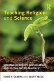 Teaching Religion and Science, Tonie Stolberg and Geoff Teece, 0415548209