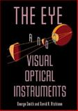 The Eye and Visual Optical Instruments, Smith, George and Atchison, David A., 0521478200