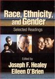 Race, Ethnicity, and Gender : Selected Readings, , 0761988203