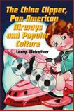 The China Clipper, Pan American Airways and Popular Culture, Larry Weirather, 0786428201