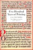 Five Hundred Years of Printing, Steinberg, Sigfrid H., 1884718205
