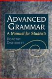 Advanced Grammar : A Manual for Students, Disterheft, Dorothy, 0130488208