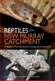 Reptiles of the NSW Murray Catchment, Damian Michael and David Lindenmayer, 0643098208