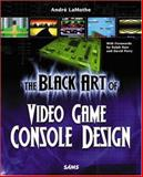 The Black Art of Video Game Console Design, Andre LaMothe, 0672328208