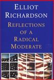 Reflections of a Radical Moderate, Elliot Richardson, 0679428208