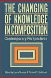 The Changing of Knowledge in Composition : Contemporary Perspectives, , 0874218209