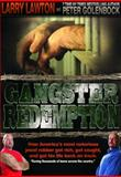 Gangster Redemption, Larry Lawton and Peter Golenbock, 0985408200