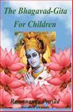 The Bhagavad-Gita for Children, Ramananda Prasad, 1494268205