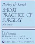 Bailey and Love's Short Practice of Surgery, R.C.G. Russell, Norman Williams, Christopher J.K. Bulstrode, 0340808209