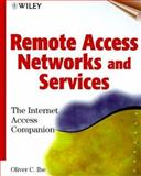 Remote Access Networks and Services : The Internet Access Companion, Ibe, Oliver C., 0471348201