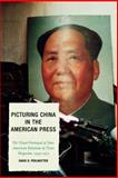 Picturing China in the American Press : The Visual Portrayal of Sino-American Relations in Time Magazine, 1949-1973, Perlmutter, David D., 073911820X