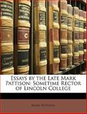 Essays by the Late Mark Pattison, Mark Pattison, 1142878201
