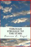 Through Struggle to the Stars, Darren Z. Vogel, 1491048204