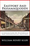 Eastport and Passamaquoddy, William Henry Kilby, 1494498200