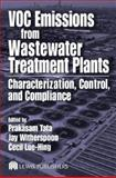 VOC Emissions from Wastewater Treatment Plants : Characterization, Control, and Compliance, , 1566768209