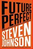 Future Perfect, Steven Johnson, 1594488207