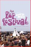 The PopFestival : History, Music, Media, Culture, McKay, George, 162356820X