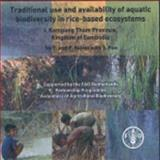 Traditional use and availability of aquatic biodiversity in rice-based Ecosystems 1 9789251048207