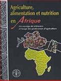 Agriculture, Alimentation et Nutrition en Afrique : Un Ouvrage de Reference a l'Usage des Professeurs d'Agriculture,, 9252038205