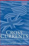 Cross Currents : Family Law Policy in the United States and England, Katz, Sanford N. and Eekelaar, John, 0198268203
