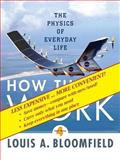 How Things Work : The Physics of Everyday Life, Fourth Edition Binder Ready Version, Bloomfield, 0470418206