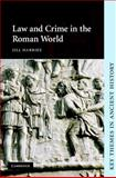 Law and Crime in the Roman World, Harries, Jill, 0521828201