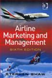 Airline Marketing and Management, Shaw, Stephen, 0754648206