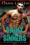 Saint and Sinners - the King Angel Child of New York - Part 1, Tiana Laveen, 1500318205