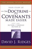 Your Study of the Doctrine and Covenants Made Easier - Section 1 through Section 42, David J. Ridges, 1555178200
