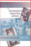 Village Mothers : Three Generations of Change in Russia and Tataria, Ransel, David L., 0253218209